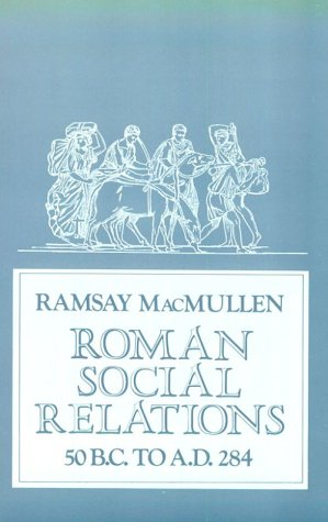 Roman Social Relations, 50 B. C to A. D. 284   1974 edition cover