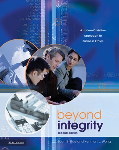 Beyond Integrity A Judeo-Christian Approach to Business Ethics 2nd 2004 9780310240020 Front Cover