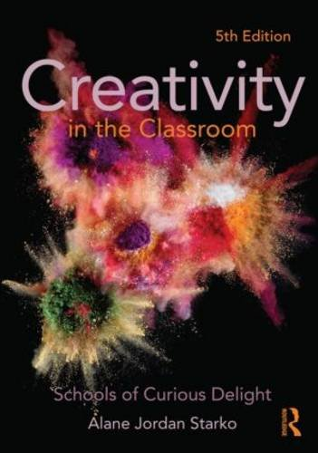Creativity in the Classroom Schools of Curious Delight 5th 2014 (Revised) edition cover