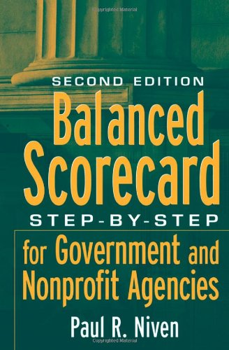 Balanced Scorecard Step-by-Step for Government and Nonprofit Agencies 2nd 2008 edition cover