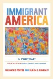 Immigrant America A Portrait 4th 2014 (Revised) edition cover