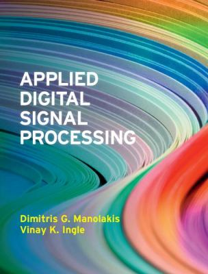 Applied Digital Signal Processing Theory and Practice  2011 edition cover