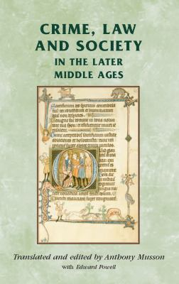 Crime, Law and Society in the Later Middle Ages   2009 edition cover