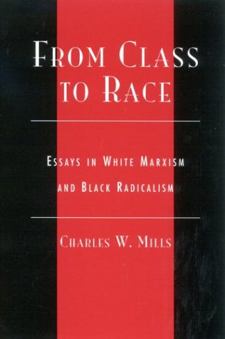 From Class to Race Essays in White Marxism and Black Radicalism  2003 edition cover