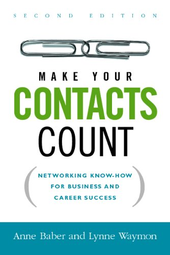 Make Your Contacts Count Networking Know-How for Business and Career Success 2nd 2007 (Revised) edition cover