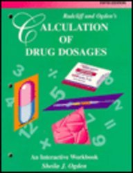 Calculation of Drug Dosages : An Interactive Workbook 5th 1995 (Workbook) edition cover