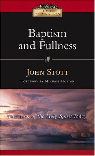 Baptism and Fullness The Work of the Holy Spirit Today 3rd 2006 edition cover