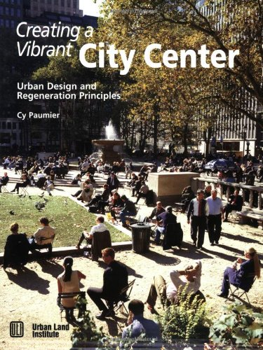 Creating a Vibrant City Center Urban Design and Regeneration Principles  2004 edition cover