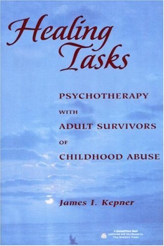Healing Tasks Psychotherapy with Adult Survivors of Childhood Abuse  2003 (Reprint) 9780881634020 Front Cover