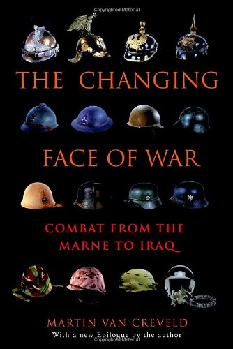 Changing Face of War Combat from the Marne to Iraq  2008 edition cover