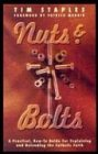 Nuts and Bolts : A Practical, How to Guide for explaining and defending the Catholic Faith  1999 edition cover