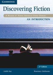 Discovering Fiction an Introduction Student's Book A Reader of North American Short Stories 2nd 2012 9781107638020 Front Cover