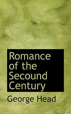 Romance of the Secound Century  N/A 9781116692020 Front Cover