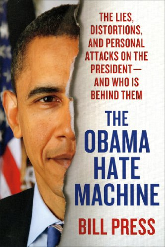 Obama Hate Machine The Lies, Distortions, and Personal Attacks on the President - And Who Is Behind Them N/A edition cover