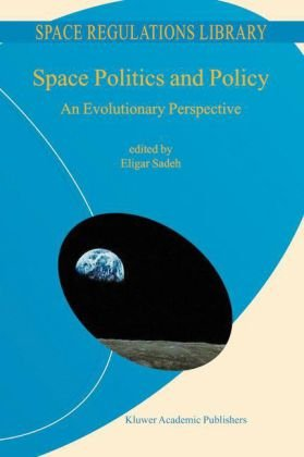 Space Politics and Policy An Evolutionary Perspective  2004 9781402009020 Front Cover