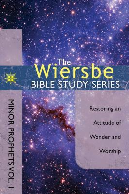 Wiersbe Bible Study Series: Minor Prophets Vol. 1 Restoring an Attitude of Wonder and Worship N/A edition cover