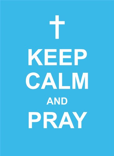 Keep Calm and Pray   2014 9781449457020 Front Cover