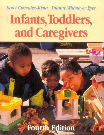 Infants, Toddlers, and Caregivers 4th 1997 (Revised) edition cover