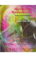 Multimodal Composition Resources for Teachers  2007 edition cover