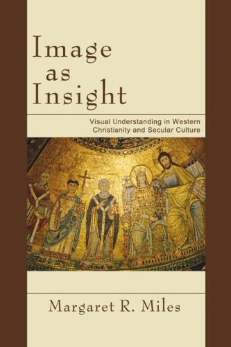 Image as Insight Visual Understanding in Western Christianity and Secular Culture N/A edition cover