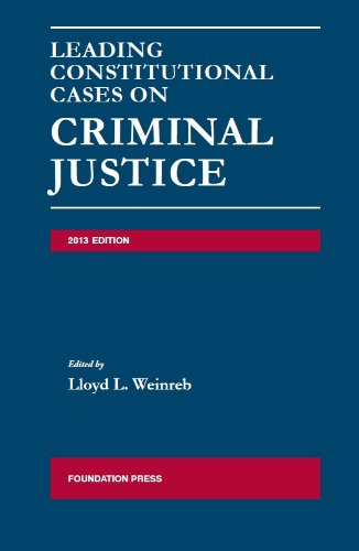 Leading Constitutional Cases on Criminal Justice, 2013:   2013 edition cover