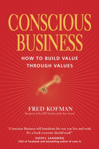 Conscious Business How to Build Value Through Values  2014 edition cover