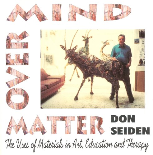 Mind over Matter The Uses of Materials in Art, Education and Therapy  2001 edition cover