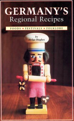 Germany's Regional Recipes Foods, Festivals, Folklore  1999 9781932043020 Front Cover