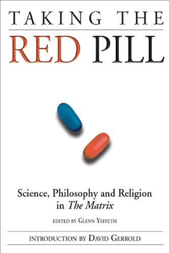 Taking the Red Pill Science, Philosophy and Religion in the Matrix  2003 edition cover