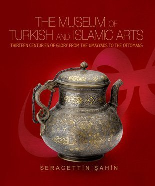 Museum of Turkish and Islamic Arts Fourteen Centuries of Glory  2009 edition cover