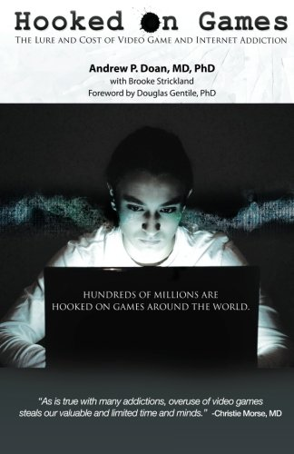 Hooked on Games The Lure and Cost of Video Game and Internet Addiction  2012 9781935576020 Front Cover