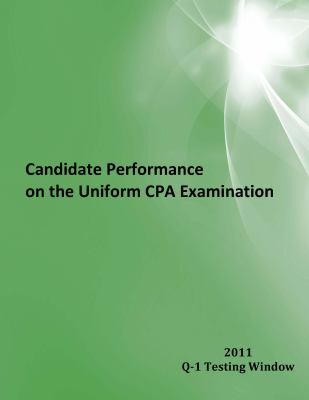 Candidate Performance on the Uniform CPA Examination 2011 Q-1 Window 2011 Q-1  2011 9781937642020 Front Cover