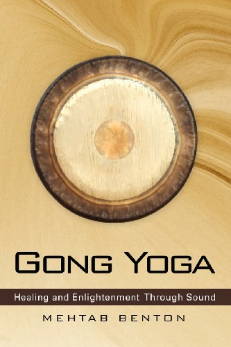Gong Yoga Healing and Enlightenment Through Sound 2nd 2013 9781939239020 Front Cover