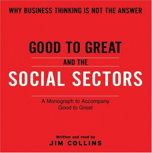 Good to Great and the Social Sectors : A Monograph to Accompany Good to Great N/A edition cover