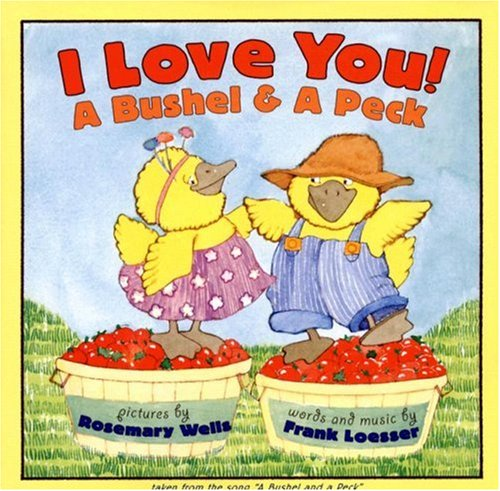 I Love You! A Bushel and a Peck N/A 9780064436021 Front Cover