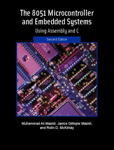 8051 Microcontroller and Embedded Systems Using Assembly and C 2nd 2006 (Revised) 9780131194021 Front Cover