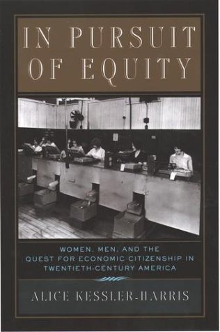 In Pursuit of Equity Women, Men, and the Quest for Economic Citizenship in 20th-Century America  2003 edition cover