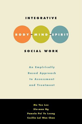 Integrative Body-Mind-Spirit Social Work An Empirically Based Approach to Assessment and Treatment  2009 edition cover