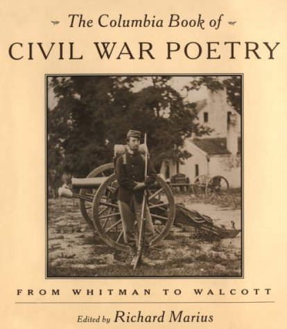 Columbia Book of Civil War Poetry From Whitman to Walcott  1994 edition cover