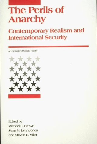 Perils of Anarchy Contemporary Realism and International Security  1995 edition cover