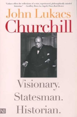Churchill Visionary. Statesman. Historian  2004 9780300103021 Front Cover