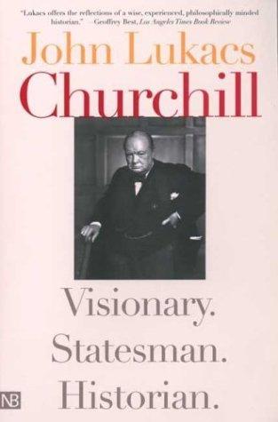 Churchill Visionary. Statesman. Historian  2004 9780300103021 Front Cover