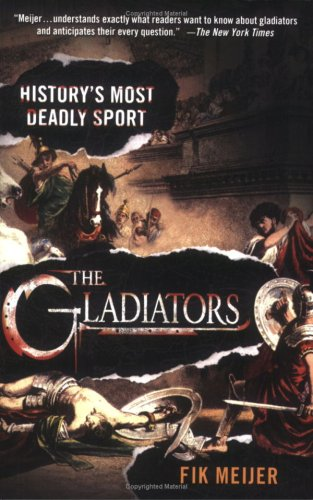 Gladiators History's Most Deadly Sport N/A 9780312364021 Front Cover