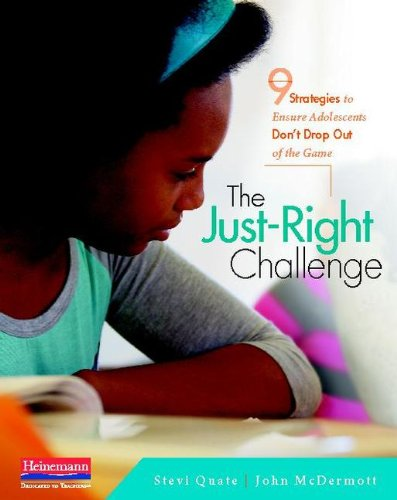 Just-Right Challenge 9 Strategies to Ensure Adolescents Don't Drop Out of the Game  2013 9780325049021 Front Cover