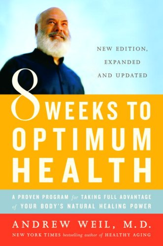 8 Weeks to Optimum Health A Proven Program for Taking Full Advantage of Your Body's Natural Healing Power N/A edition cover