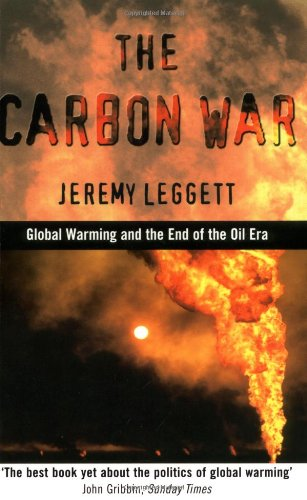 Carbon War Global Warming and the End of the Oil Era  2001 9780415931021 Front Cover