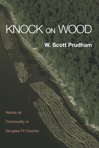 Knock on Wood Nature As Commodity in Douglas-Fir Country  2005 edition cover
