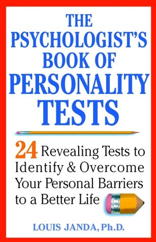 Psychologist's Book of Personality Tests 24 Revealing Tests to Identify and Overcome Your Personal Barriers to a Better Life  2001 edition cover