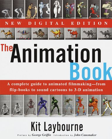 Animation Book A Complete Guide to Animated Filmmaking - From Flip-Books to Sound Cartoons to 3- D Animation 2nd 1998 9780517886021 Front Cover