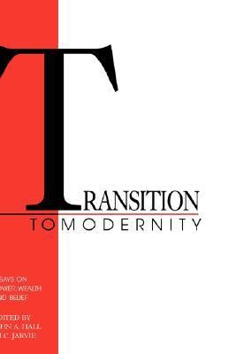 Transition to Modernity Essays on Power, Wealth and Belief  1992 9780521382021 Front Cover